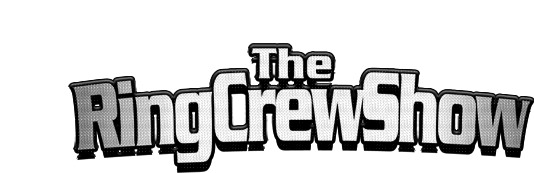 The Ring Crew Show